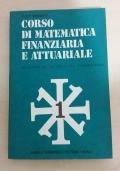 Corso di matematica finanziaria e attuariale Vol. !