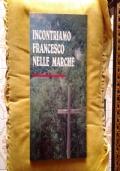INCONTRIAMO FRANCESCO NELLE MARCHE