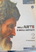 DELL'ARTE E DEGLI ARTISTI. IL RINASCIMENTO. VOL. 2