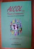 ALCOL... PIACERE DI CONOSCERTI! - Guida ecologica alla promozione della salute
