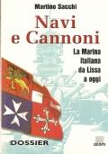 Navi e cannoni la Marina italiana da Lissa a oggi