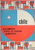 CHILE socialismo - lotta di classe - golpismo