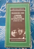 MAJAKOVSKIJ - BRIK - L'AMORE E' IL CUORE DI TUTTE LE COSE - LETTERE 1915 - 1930 - MEDUSA 1985 PRIMA EDIZIONE