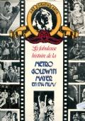 LA FABULEUSE HISTOIRE DE LA METRO GOLDWIN MAYER, EN 1714 FILMS ( in french)