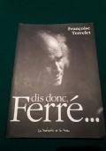 Dis donc, Ferré... (in lingua francese)