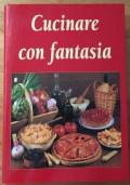 Cucinare con Fantasia