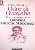 ODOR DI GUAYABA Conversazioni con Gabriel Garc�a M�rquez