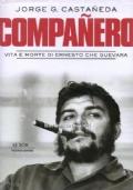 LE BATTAGLIE NON SI PERDONO, SI VINCONO SEMPRE La storia di Ernesto «Che» Guevara