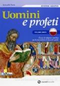 Uomini e profeti. Ediz. azzurra. Volume unico. Per le Scuole superiori. Con espansione online