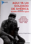 AQUÍ VA UN SOLDADO DE AMÉRICA Lettere di Ernesto Che Guevara alla famiglia 1953-1956