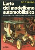 L'arte del modellismo automobilistico: enciclopedia illustrata dei modelli automobilistici d'ogni paese e tempo