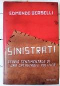 Sinistrati storia sentimentale di una catastrofe politica