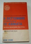 8 SETTEMBRE 1943. Lo sfascio della IV Armata, Relazioni, testimonianze, studi attuali
