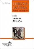 lingua latina per se illustrata, familia romana