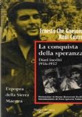 LA CONQUISTA DELLA SPERANZA Diari inediti 1956-1957 L'epopea della Sierra Maestra