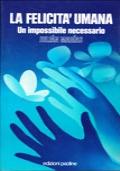 La felicità umana - Un impossibile necessario