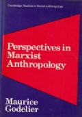 PERSPECTIVES IN MARXIST ANTHROPOLOGY