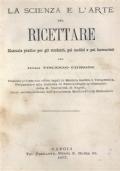 La scienza e l'arte del ricettare: manuale pratico per gli studenti, pei medici e pei farmacisti