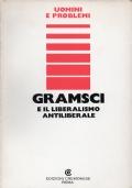 GRAMSCI E LA CRISI DEL MONDO LIBERALE Atti del Seminario di studio tenuto a Perugia il 24 maggio 1977 - Studi e ricerche