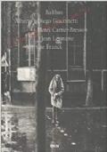 L'amitié, la seule patrie. Balthus, Alberto e Diego Giacometti, Henri Cartier-Bresson, Jean Leymarie, Martine Franck.