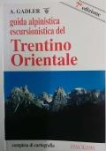 Guida alpinistica escursionistica del Trentino orientale