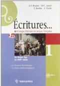 Ecritures.1 Anthologie litteraire en langue française. Per le Scuole superiori vol.1