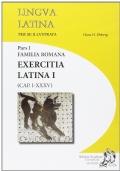 LINGUA LATINA PER SE ILLUSTRATA, FAMILIA ROMANA. EXERCITIA LATINA I (CAP. I-XXXV)