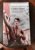 Contro Cesare: cristianesimo e totalitarismo nell'epoca dei fascismi