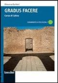 Gradus facere. Corso di latino. Grammatica essenziale. Con espansione online. Per i Licei e gli Ist. magistrali