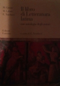 Letteratura latina. Volume Unico . Nuova Edizione . Storia e testi. Excursus sui generi letterari