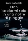 NON LASCIARMI SOLA IN UNA NOTTE DI PIOGGIA - THE BONDS SERIES