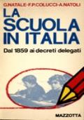 LA SCUOLA IN ITALIA. DALLA LEGGE CASATI DEL 1859 AI DECRETI DELEGATI