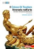 IL CRICCO DI TEODORO. ITINERARIO NELL'ARTE, Vol. 2: dal Gotico Internazionale all'età barocca - 3°Ediz. - Versione AZZURRA