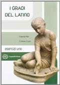 I gradi del latino. Esercizi uno