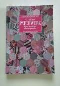 PATCHWORK - STORIA - TECNICHE - SCHEDE OPERATIVE - cucito-faidate-quilt-tecnica di lavorazione-attrezzatura-tessuti-sagome