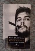 Companero. Vita e morte di Ernesto Che Guevara
