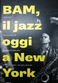 BAM, il jazz oggi a New York. Battiti, artisti, club