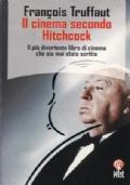 Il cinema secondo Hitchcock. Il più divertente libro di cinema che sia mai stato scritto