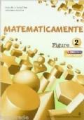 Matematicamente figure. Vol. 2