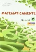 Matematicamente numeri. Vol. 2. Per la Scuola media
