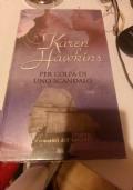 Karen Hawkins - Per colpa di uno scandalo:  PARTECIPA ALL'OFFERTA: ACQUISTANDO ALMENO 2 LIBRI SCONTO DEL 20% SUL TOTALE(spedizione esclusa)