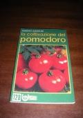 LA COLTIVAZIONE DEL POMODORO - n.120 collana UNIVERSALE EDAGRICOLE / Roberto Anderlini