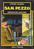 SAM PEZZO PROFESSIONE BASTARDO