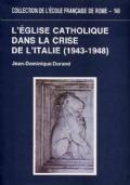 L'église catholique dans la crise de l'Italie (1943-1948)