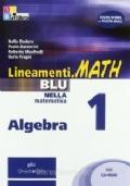 LINEAMENTI.MATH BLU NELLA MATEMATICA ALGEBRA VOLUME 1