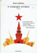 Il compagno Astapov. Ken Kalfus. Mondadori. 2004/  I edizione