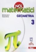 Noi Matematici 3  Geometria +  Noi Matematici Algebra Geometria 3 LABORATORIO