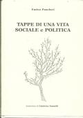 TAPPE DI UNA VITA SOCIALE E POLITICA [Enrico Pancheri]. Intervista a cura di Udalrico Fantelli. [ Esemplare autografato dall'Autore. Cles (Trento), Mondadori Printing 2003 ].