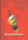 SFACCETTATURE tra cronaca e ambiente, Aspetti e impronte, schegge del ricordo...riprese che spigolano anche ad angoli riposti... [ Senza note editoriali, ma stampato ad Arco di Trento nel marzo 2003 ]
