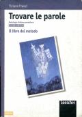 Trovare le parole. Antologia italiana modulare. Il libro del metodo.